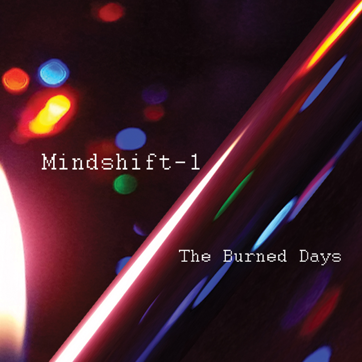 """The Burned Days"" by Mindshift-1-Released 4-1-2017"
